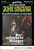John Sinclair Gespensterkrimi - Folge 42: Der schwarze Würger (German Edition)