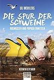 Die Spur der Schweine: Rasmussen und Papuga ermitteln (Allgemeine Reihe. Bastei Lübbe Taschenbücher)