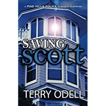 Saving Scott: A Pine Hills Police Novel (Volume 3) by Terry Odell (2014-01-06)