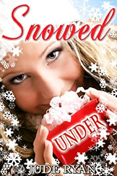 Snowed Under: A Christmas Story by [Ryan, Jude]