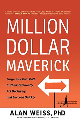 million-dollar-maverick-forge-your-own-path-to-think-differently-act-decisively-and-succeed-quickly