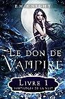 Le don de vampire, tome 1 : Sortilèges de la nuit par Knight
