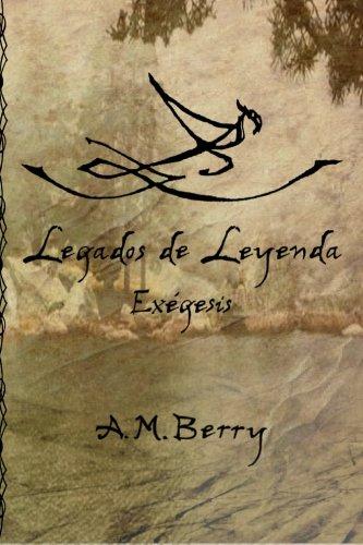 Legados de Leyenda: Exégesis: Volume 1