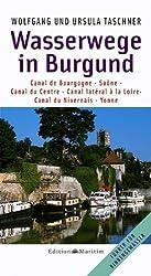 Wasserwege in Burgund: Canal de Bourgogne, Saône, Canal du Centre, Canal latéral à la Loire, Canal du Nivernais, Yonne
