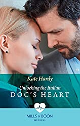 Unlocking The Italian Doc's Heart (Mills & Boon Medical)