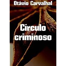 Círculo criminoso (Portuguese Edition)