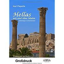 Hellas mit und ohne Säulen - Großdruck: Unterwegs in Griechenland