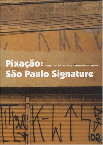 Pixação : São Paulo Signature