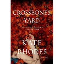 Crossbones Yard: A Thriller (Alice Quentin Series) by Kate Rhodes (2014-01-21)