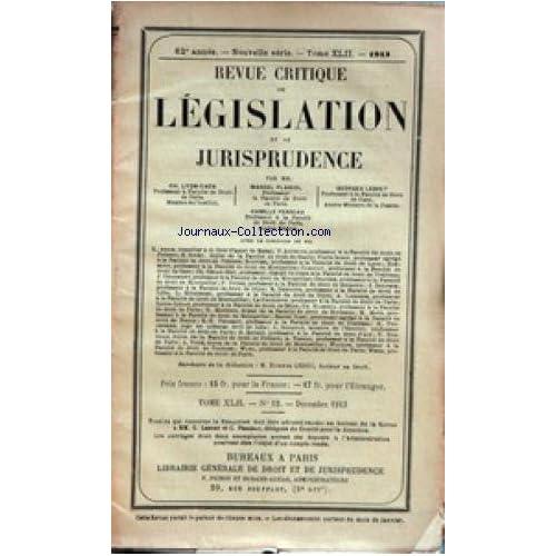 REVUE CRITIQUE DE LEGISLATION ET DE JURISPRUDENCE [No 12] du 01/12/1913 - CH. LYON-CAEN- PROFESSEUR - M. PLANIOL - PROFESSEUR - G. LEBRET - PROFESSEUR - C. PERREAU - PROFESSEUR - ETIENE LEDUC - DOCTEUR EN DROIT.