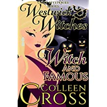 Witch & Famous  (A Westwick Witches Cozy Mystery): Westwick Witches Cozy Mysteries Series