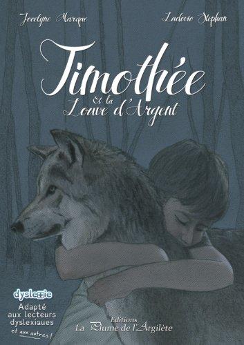 Timothée et la louve d'Argent par Jocelyne Marque