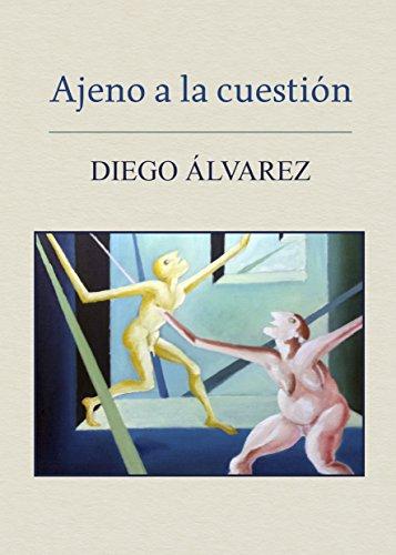 AJENO A LA CUESTION por DIEGO  ALVAREZ ALVAREZ