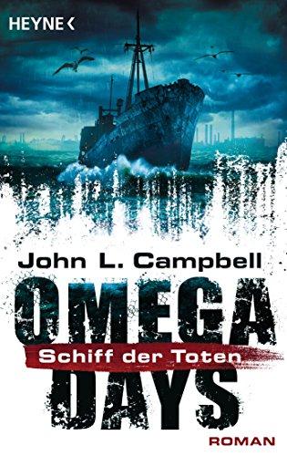 Campbell, John L.: Omega Days - Das Schiff der Toten