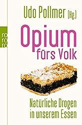 Opium fürs Volk: Natürliche Drogen in unserem Essen