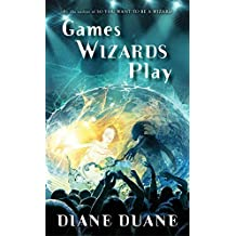 Games Wizards Play (Young Wizards Series) by Diane Duane (2016-02-02)