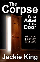 The Corpse Who Walked in the Door (Grace Cassidy Mystery Book 2) (English Edition)