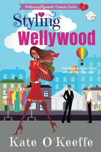 Styling Wellywood: Funny sexy chick lit (Wellywood Romantic Comedy Book 1) (English Edition)