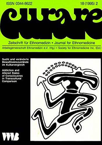 Curare. Zeitschrift für Ethnomedizin und transkulturelle Psychiatrie: Curare, H.18/95-2, Sucht und veränderte Bewußtseinszustände im Kulturvergleich