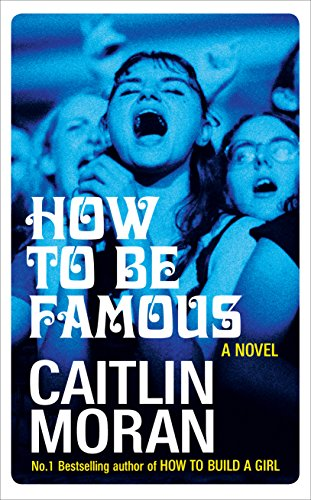 How to be Famous by [Moran, Caitlin]
