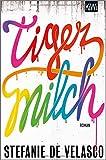 Tigermilch: Roman
