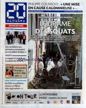 20 MINUTES [No 2114] du 29/09/2011 - PHILIPPE COURROYE - UNE MISE EN CAUSE CALOMNIEUSE - INCENDIE MORTEL DE PANTIN - LE DRAME DES SQUATS - LE CANDIDATS AUX PRIMAIRESS REUSSISSENT UN VRAI DEBAT D'IDEES - LE RAPPORT CYRULNIK SUR LE SUICIDE DES ENFANTS - LIGUE EUROPA - PSG ET BILBAO