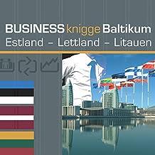 Business Knigge Baltikum: Estland - Lettland - Litauen