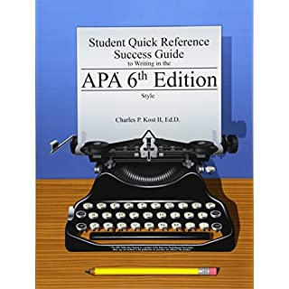 Student Quick Reference Success Guide to Writing in the Apa 6th Edition Style