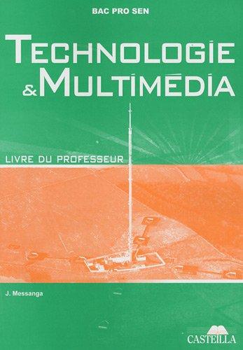 Technologie et multimédia Bac pro SEN champ multimédia : Livre du professeur par Jovite Messanga
