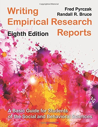 Writing Empirical Research Reports: A Basic Guide for Students of the Social and Behavioral Sciences by Fred Pyrczak (2014-01-03)