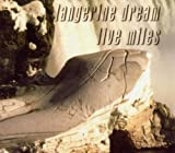 Live Miles by Tangerine Dream (2008-01-01)
