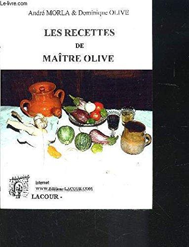 Les recettes de Maître Olive