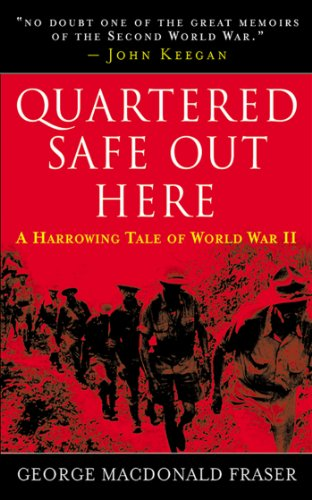 Quartered Safe Out Here: A Harrowing Tale of World War II por George MacDonald Fraser
