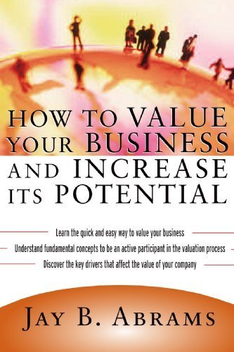 How to Value Your Business and Increase Its Potential by Jay Abrams (2004-08-11)