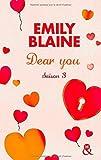 Dear You (actes 6 à 7): Saison 3 de Emily Blaine (13 novembre 2014) Poche