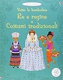 Re e regine e costumi tradizionali. Vesto le bamboline. Con adesivi. Ediz. illustrata