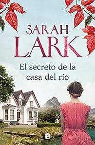 El secreto de la casa del río par Sarah Lark