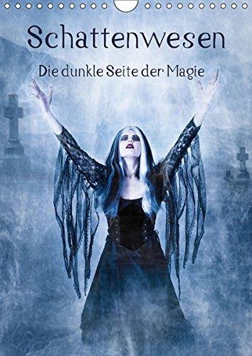 Schattenwesen - Die dunkle Seite der Magie (Wandkalender 2017 DIN A4 hoch): Auf den Spuren der Schattenwesen - eine magische Bilderreise durchs Jahr (Monatskalender, 14 Seiten ) (CALVENDO Kunst)