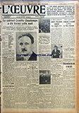 OEUVRE (L') [No 6632] du 27/11/1933 - LE CABINET CAMILLE CHAUTEMPS A ETE FORME CETTE NUIT LES DERNIERES NEGOCIATIONS PAR ANDRE GUERIN LA JOURNEE PLACE BEAUVAU LES OBSEQUES DE FRANCOIS ALBERT ONT ETE CELEBREES HIER DANS SON VILLAGE DE LA VIENNE L'AVION GENEVE LYON SE BRISE AU VOL ON ARRETE A MONTMARTRE-DEUX ITALIENS VENDAIENT DES LINGOTS D'OR HIER A AUTEUIL--ŠÔÇáYARLASÔÇá-¬ A GAGNE LE PRIX LA HAYE JOUSSELIN L'ESCADRILLE VUILLEMIN A ATTERRI A NIAMEY OU LA NOTION DU REEL A SON PRIX PAR JEA...