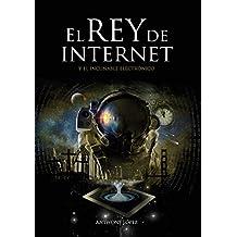 El Rey de Internet: y el incunable electrónico