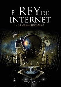 electronica internet: El Rey de Internet: y el incunable electrónico