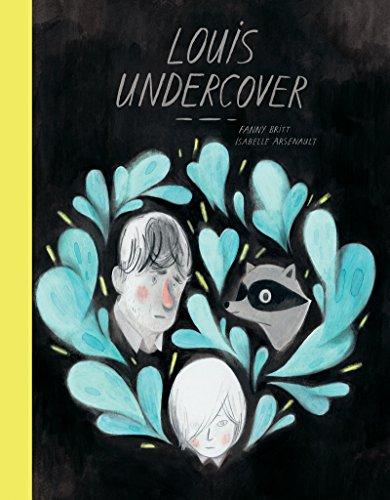 Louis Undercover por Fanny Britt