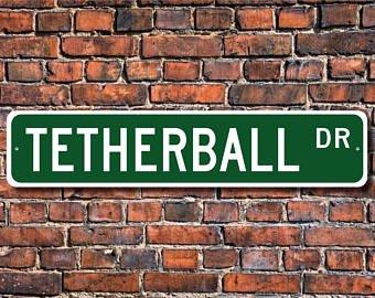(Tetherball, Tetherball Zeichen, Tetherball Fan, Tetherball Geschenk, Tetherball Player, Spielplatz Spiel, Custom Street, Qualität Metall Schild)