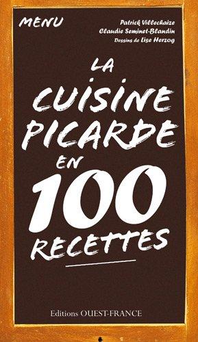 La cuisine picarde en 100 recettes