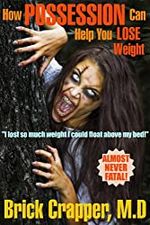 How Possession Can Help You Lose Weight (English Edition)