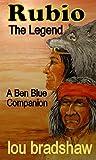 Rubio: The Legend (Ben Blue)