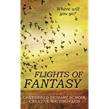 Flights of Fantasy: Greenfield Primary School Creative Writing Club