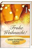 Frohe Weihnacht!: Schöne Geschichten zum Fest -