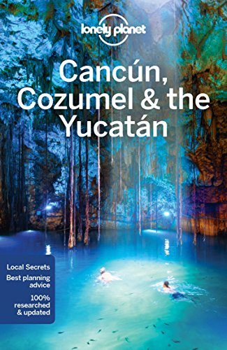 Lonely Planet Cancun, Cozumel & the Yucatan (Country Regional Guides) -