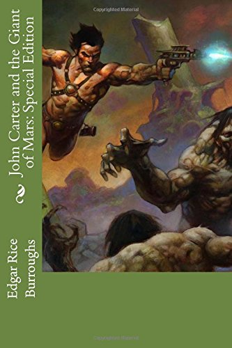 John Carter and the Giant of Mars: Special Edition